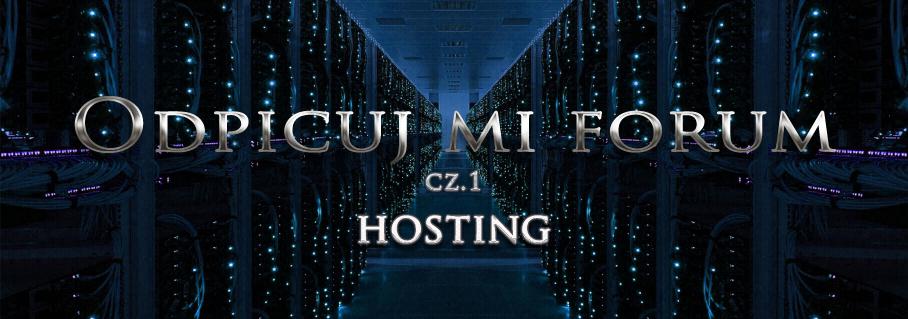 Odpicuj mi forum - cz. 1 - Hosting