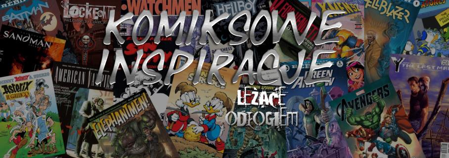 komiksowe inspiracje lezace odlogiem