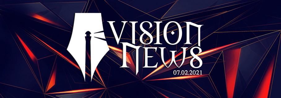 Vision News 07.02.2021