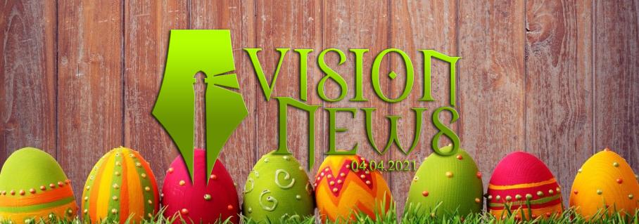 Vision News 04.04.2021